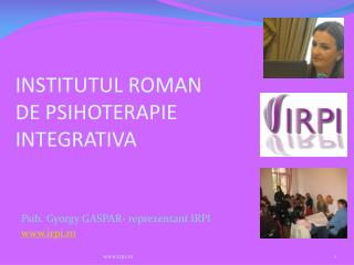 INSTITUTUL ROMAN  DE PSIHOTERAPIE INTEGRATIVA