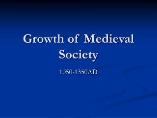 Growth of Medieval Society