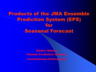 Products of the JMA Ensemble Prediction System (EPS) for  Seasonal Forecast