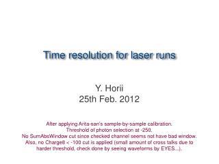 Time resolution for laser runs