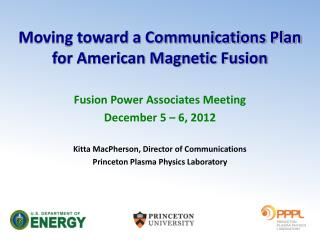 Moving toward a Communications Plan for American Magnetic Fusion