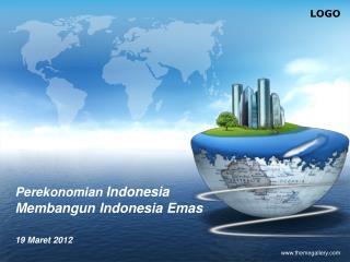 Perekonomian  Indonesia Membangun Indonesia Emas