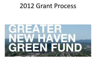 2012 Grant Process