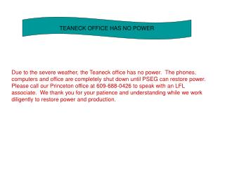 TEANECK OFFICE HAS NO POWER