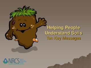 Helping People Understand Soils Ten Key Messages
