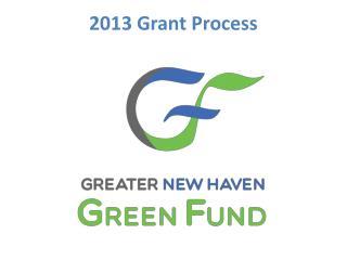 2013 Grant Process