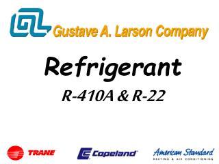 Refrigerant R-410A & R-22