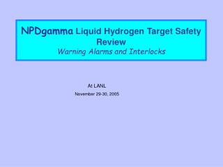 NPDgamma  Liquid Hydrogen Target Safety  Review Warning Alarms and Interlocks