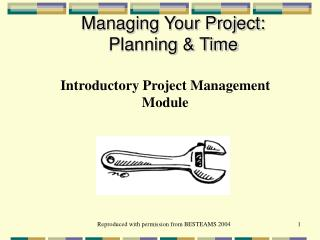 Managing Your Project: Planning  Time
