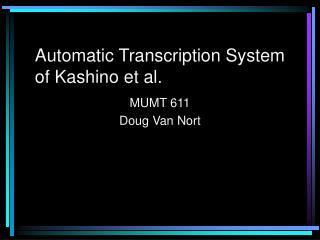 Automatic Transcription System of Kashino et al.
