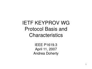 IETF KEYPROV WG  Protocol Basis and Characteristics