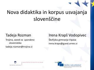 Nova didaktika in korpus usvajanja  slovenščine