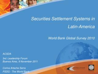 Securities Settlement Systems in  Latin-America World Bank Global Survey 2010