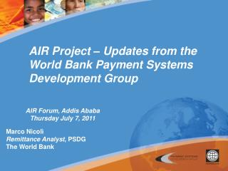 AIR Project � Updates from the World Bank Payment Systems Development Group