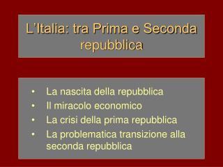 L'Italia: tra Prima e Seconda repubblica