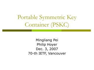 Portable Symmetric Key Container (PSKC)