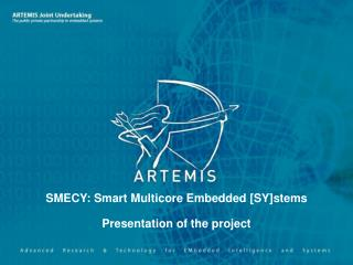 SMECY: Smart Multicore Embedded [SY]stems Presentation of the project