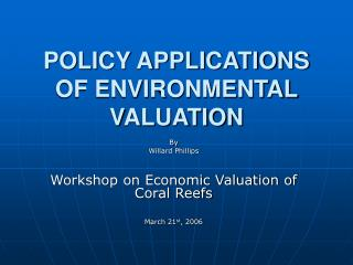 POLICY APPLICATIONS OF ENVIRONMENTAL VALUATION