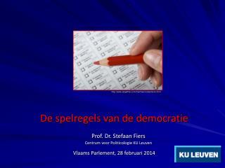 De spelregels van de democratie  Prof. Dr. Stefaan Fiers Centrum voor Politicologie KU Leuven