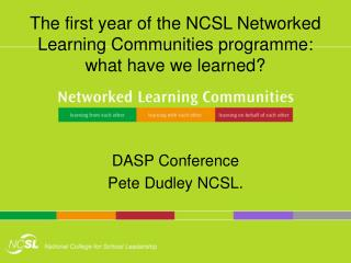 The first year of the NCSL Networked Learning Communities programme: what have we learned?