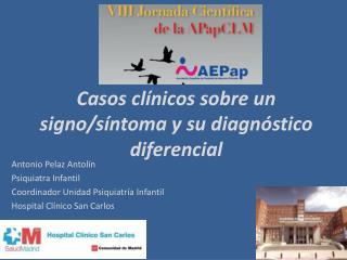 Antonio Pelaz Antolín Psiquiatra Infantil Coordinador Unidad Psiquiatría Infantil
