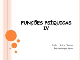 FUNÇÕES PSÍQUICAS IV