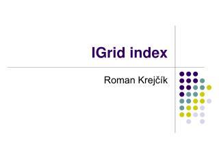 IGrid index