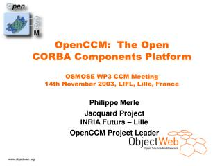 Philippe Merle Jacquard Project INRIA Futurs – Lille OpenCCM Project Leader