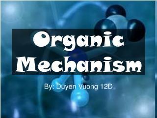 Organic Mechanism