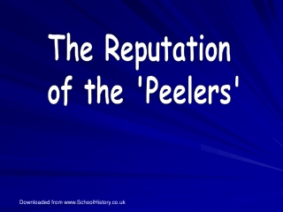 The Reputation  of the Peelers