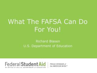 What The  FAFSA  Can Do For You!
