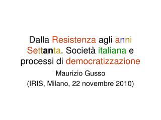 Dalla  Resistenza  agli  a n n i Se tt an ta . Società  italiana  e processi di  democratizzazione