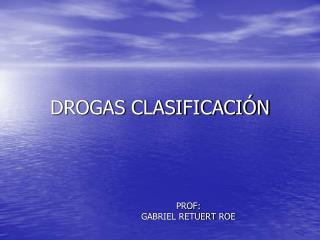 DROGAS CLASIFICACIÓN