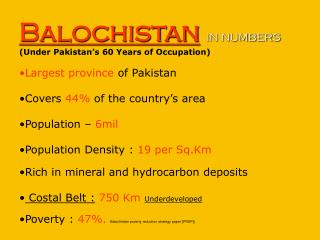 Balochistan IN NUMBERS (Under Pakistan's 60 Years of Occupation) Largest province  of Pakistan
