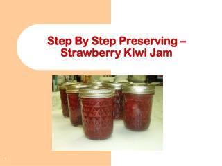 Step By Step Preserving   Strawberry Kiwi Jam