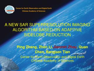 A NEW SAR SUPERRESOLUTION IMAGING ALGORITHM BASED ON ADAPTIVE SIDELOBE REDUCTION