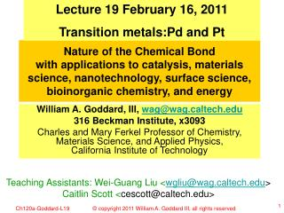 Lecture 19 February 16, 2011 Transition metals:Pd and Pt