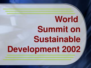 World  Summit on Sustainable Development 2002