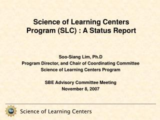 Science of Learning Centers Program (SLC) : A Status Report
