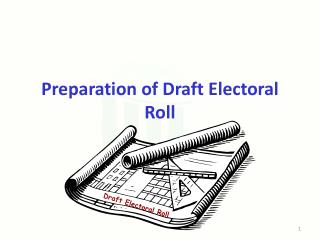 Preparation of Draft Electoral Roll