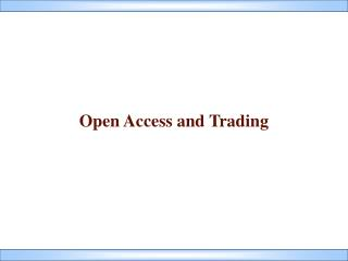 Open Access and Trading