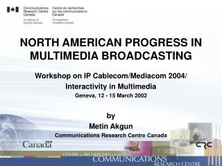 NORTH AMERICAN PROGRESS IN MULTIMEDIA BROADCASTING