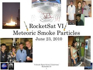 RocketSat VI Meteoric Smoke Particles