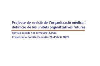 Projecte de revisió de l'organització mèdica i definició de les unitats organitzatives futures