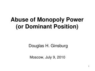 Abuse of Monopoly Power (or Dominant Position)
