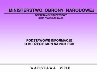 PODSTAWOWE INFORMACJE            O BUDŻECIE  MON NA 2001 ROK