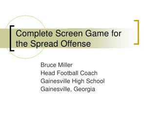 Complete Screen Game for the Spread Offense