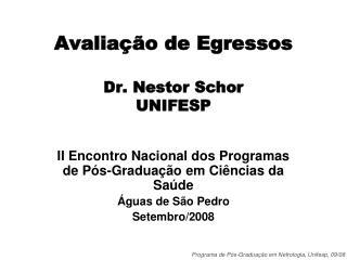 Avaliação de Egressos Dr. Nestor Schor UNIFESP