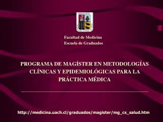 PROGRAMA DE MAGÍSTER EN METODOLOGÍAS CLÍNICAS Y EPIDEMIOLÓGICAS PARA LA PRÁCTICA MÉDICA