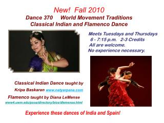 New!  Fall 2010 Dance 370     World Movement Traditions Classical Indian and Flamenco Dance